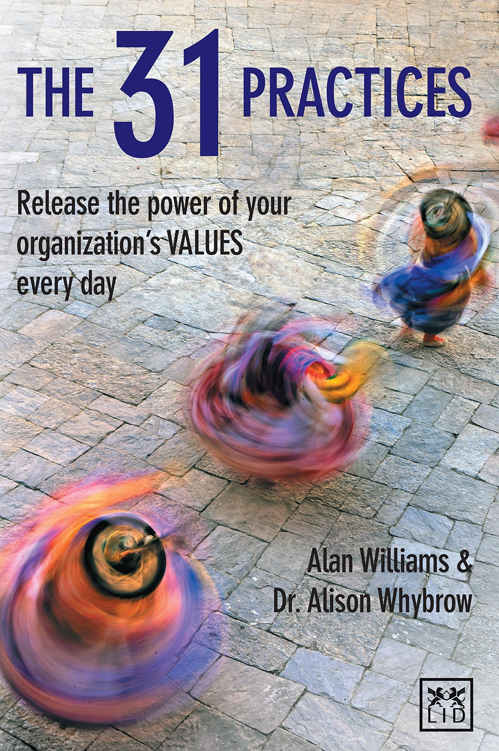 The 31 Practices: Release the power of your organization VALUES every day Kindle Edition