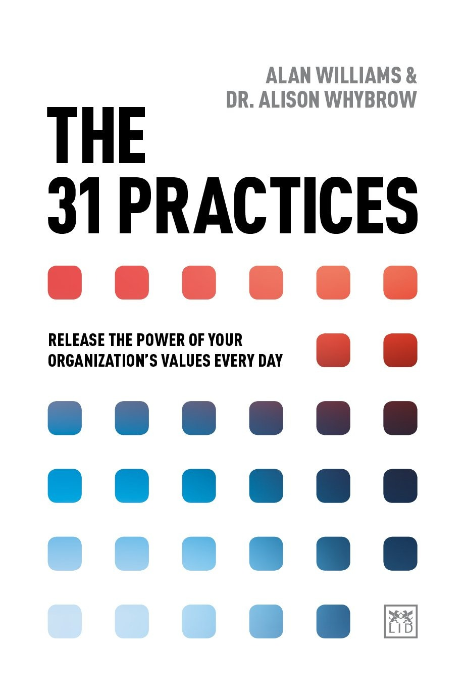 The 31 Practices: Release the power of your organisation's values every day Paperback